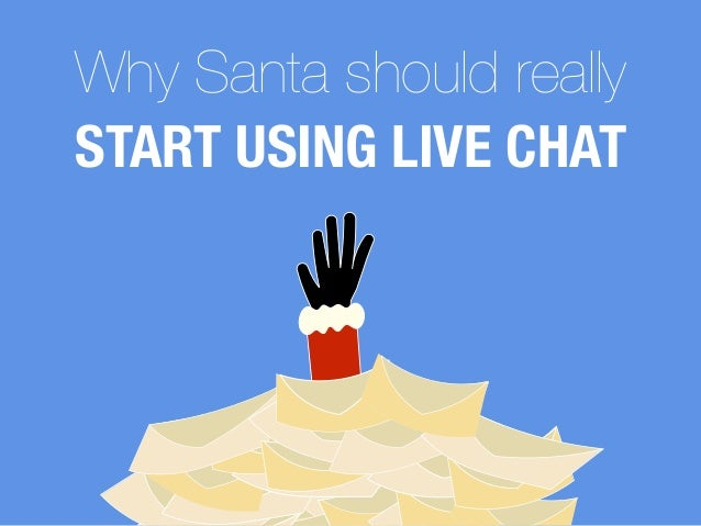 Why Santa should really START USING LIVE CHAT