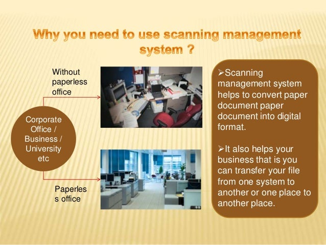 Corporate Office / Business / University etc Paperles s office Without paperless office Scanning management system helps ...