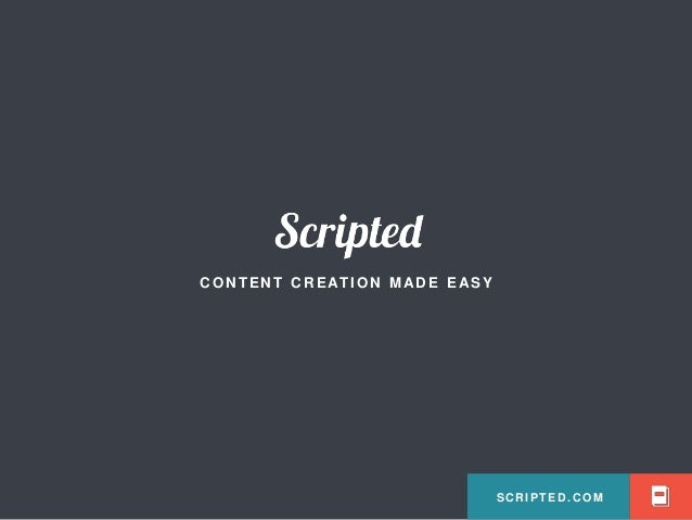 CONTENT CREATION MADE EASY  SCRIPTED.COM  SCRIPTED.COM