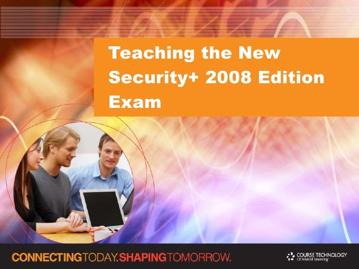 Teaching the New Security+ 2008 Edition Exam