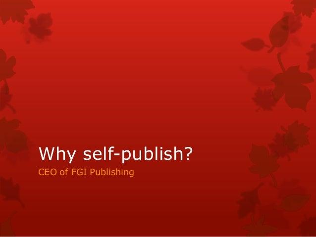 Why self-publish? CEO of FGI Publishing