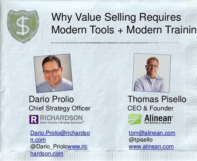 Why Value Selling Requires Modern Tools + Modern Training Thomas Pisello CEO & Founder tom@alinean.com @tpisello www.aline...