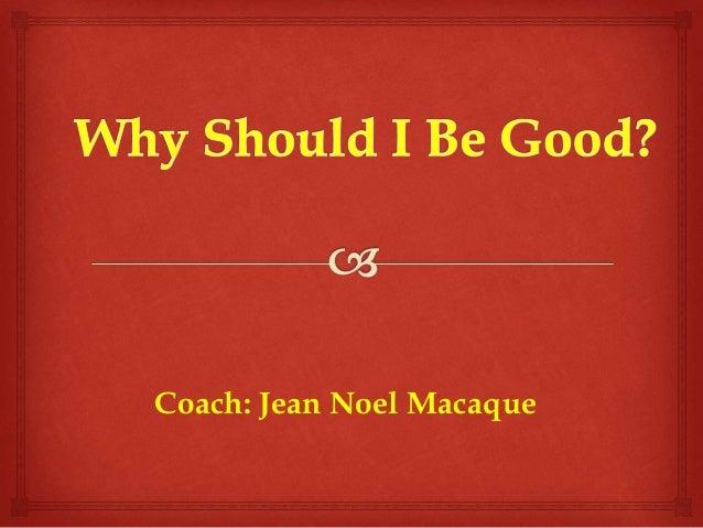 Coach: Jean Noel Macaque