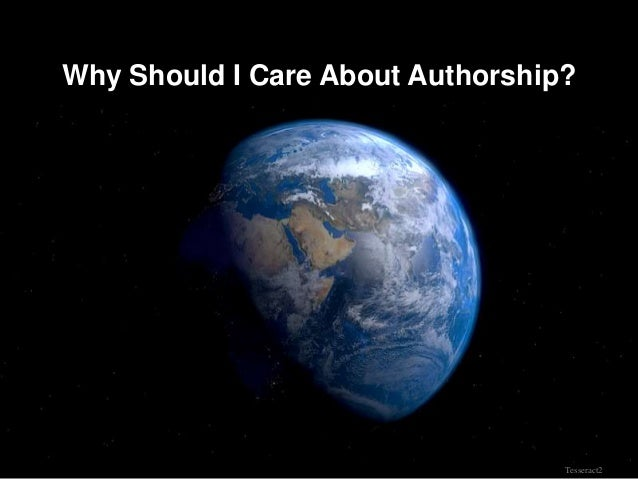 Why Should I Care About Authorship?                                  Tesseract2