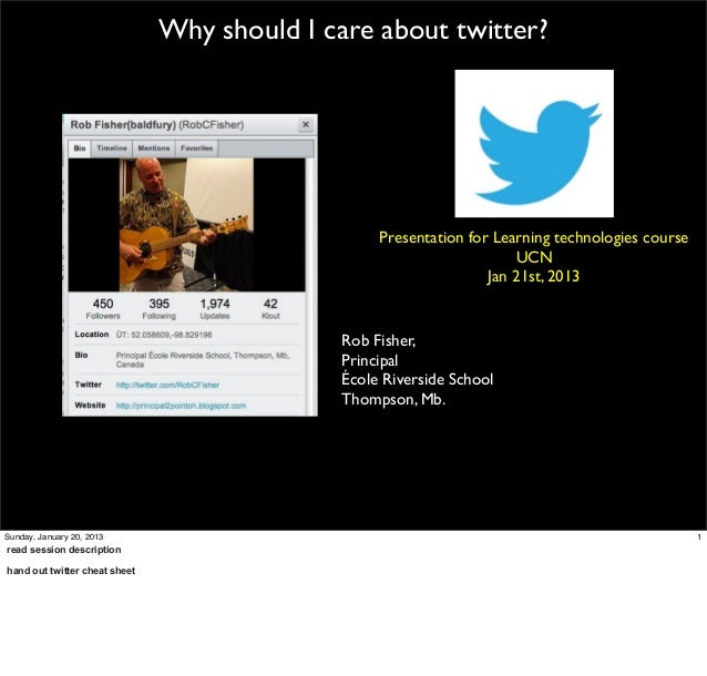 Why should I care about twitter?                                                   Presentation for Learning technologies ...