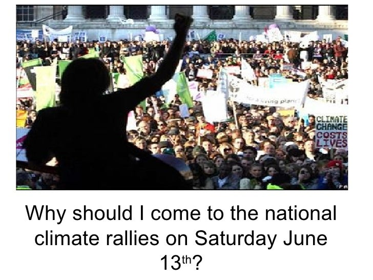 Why should I come to the national climate rallies on Saturday June 13 th ?