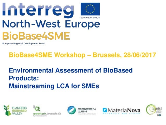 ©MateriaNova BioBase4SME Workshop – Brussels, 28/06/2017 Environmental Assessment of BioBased Products: Mainstreaming LCA ...