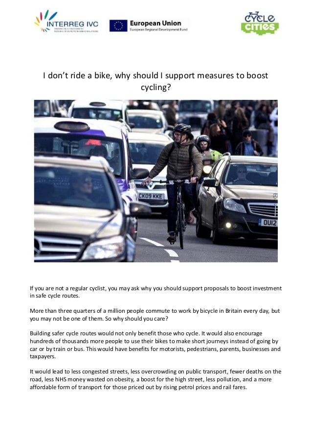 I don't ride a bike, why should I support measures to boost cycling? If you are not a regular cyclist, you may ask why you...