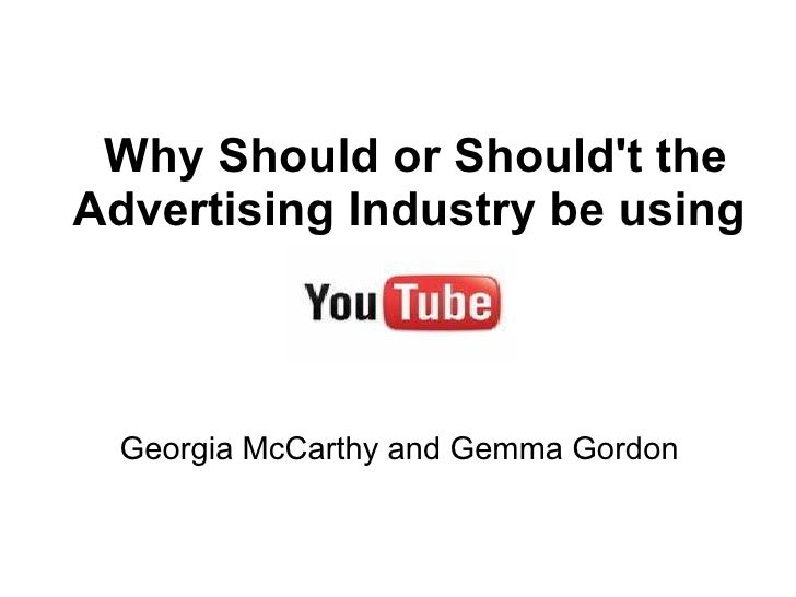 Why Should or Should't the Advertising Industry be using  Georgia McCarthy and Gemma Gordon