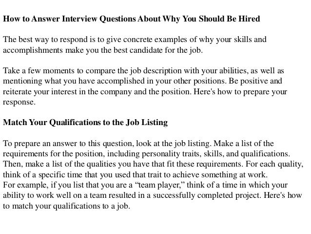 an essay on why i should be hired Top 10 reasons to hire me tips for marketing your skills to employers it can also be changed and targeted for use in a resume, letter, essay.