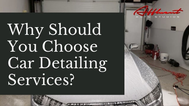 Why Should You Choose Car Detailing Services?