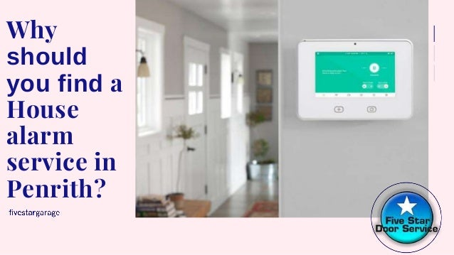 Why should you find a House alarm service in Penrith?