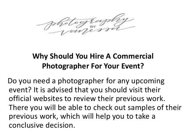 Why Should You Hire A Commercial Photographer For Your Event?