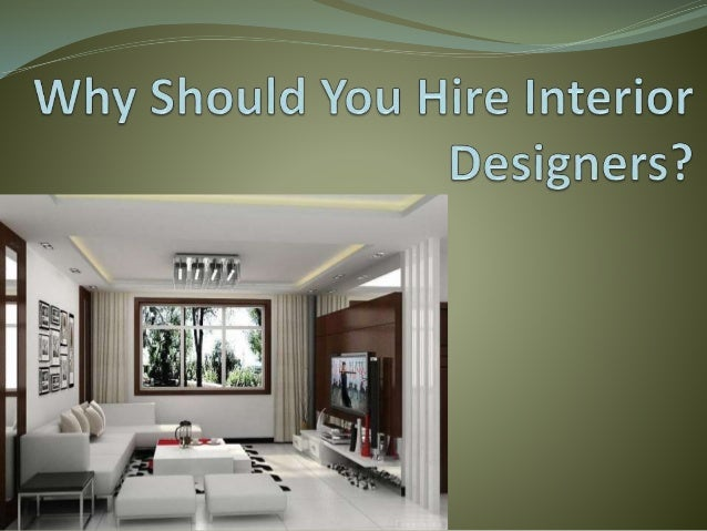 Why should you hire interior designers for Who hires interior designers