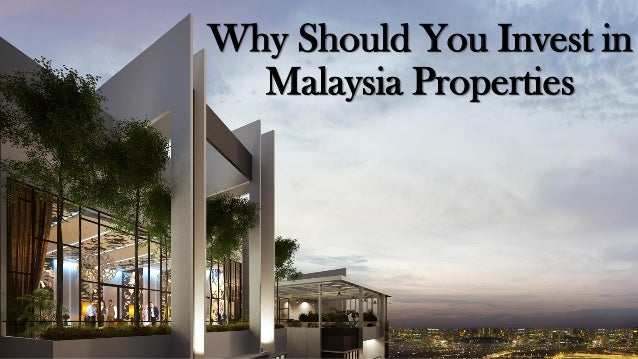 Why Should You Invest in Malaysia Properties
