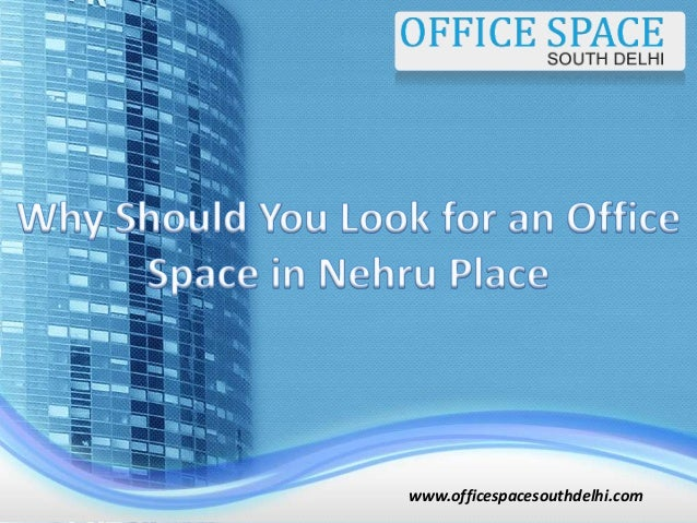 Fabulous Why Should You Look For An Office Space In Nehru Place Largest Home Design Picture Inspirations Pitcheantrous