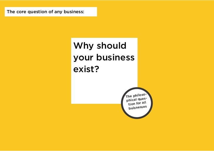 The core question of any business:                             Why should                             your business       ...