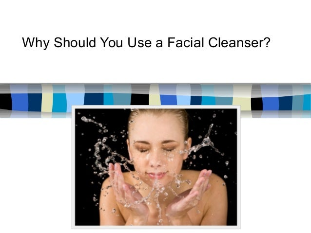What Is Facial Cleanser What Will Do This If I Use 7