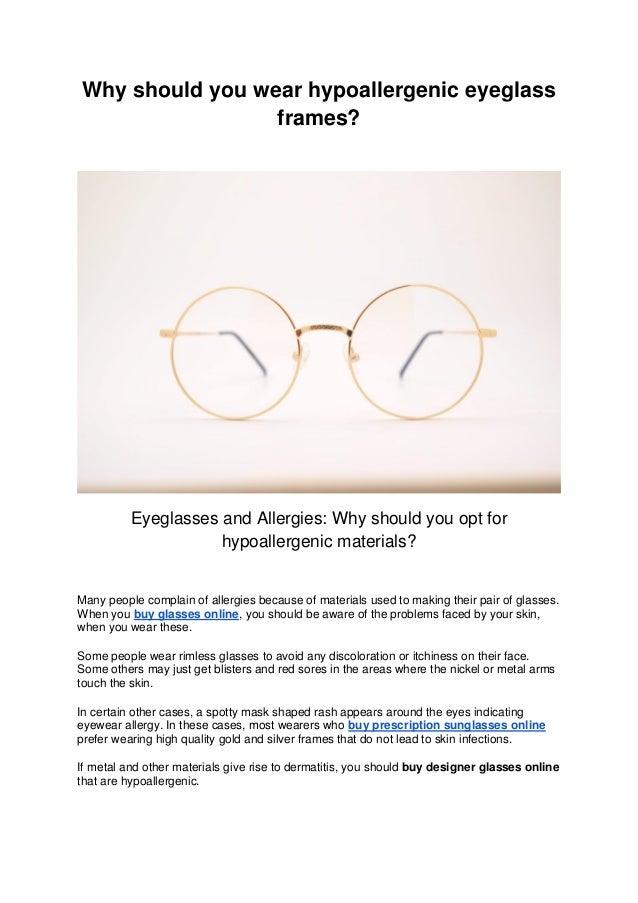 431e271530a Why Should You Wear Hypoallergenic Eyeglass Frames