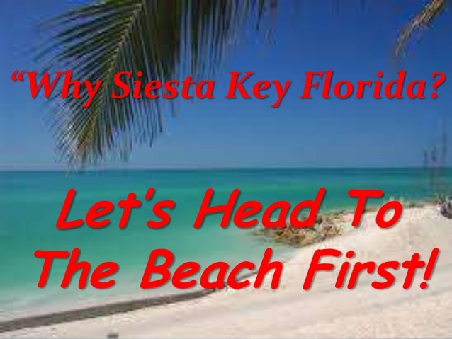 """Why Siesta Key Florida?  Let's Head To The Beach First!"