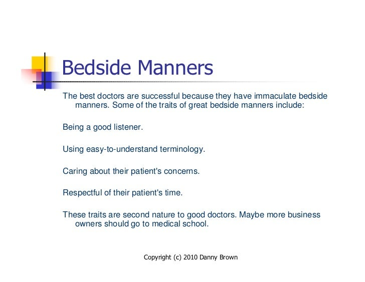 Bedside Manners The best doctors are successful because they have immaculate bedside    manners. Some of the traits of gre...