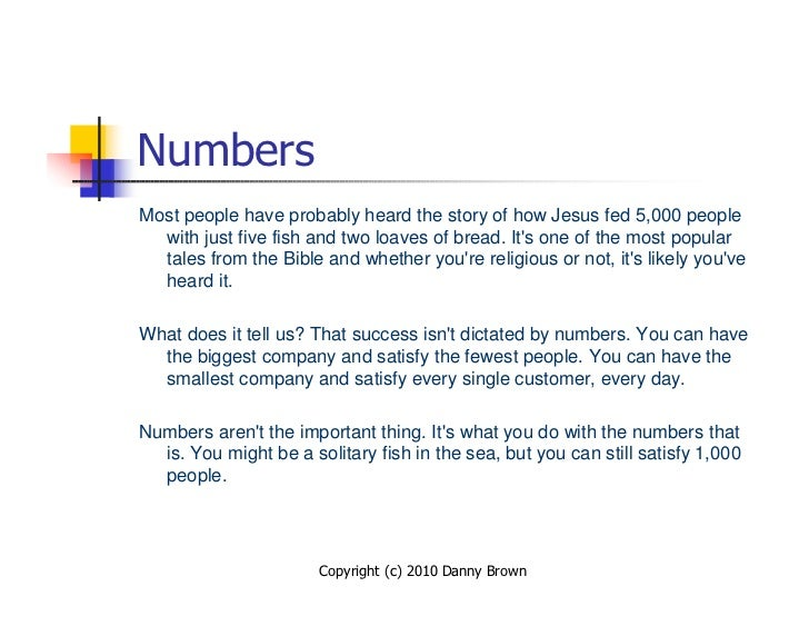 Numbers Most people have probably heard the story of how Jesus fed 5,000 people   with just five fish and two loaves of br...