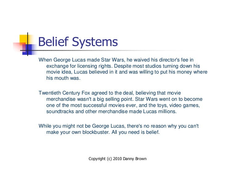 Belief Systems When George Lucas made Star Wars, he waived his director's fee in   exchange for licensing rights. Despite ...