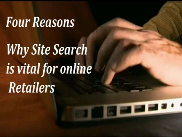 Four reasons why site search is vital for online retailers In today's digital phase people have moved into an era where be...