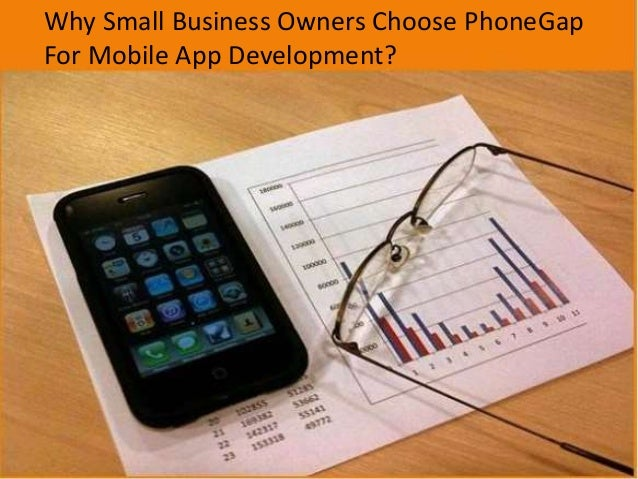Why Small Business Owners Choose PhoneGap For Mobile App Development?