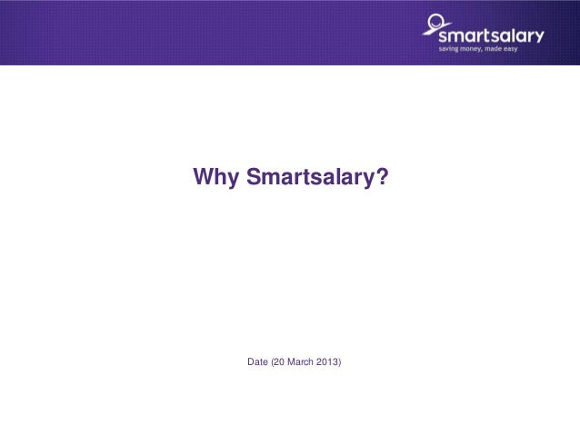 Why Smartsalary?    Date (20 March 2013)