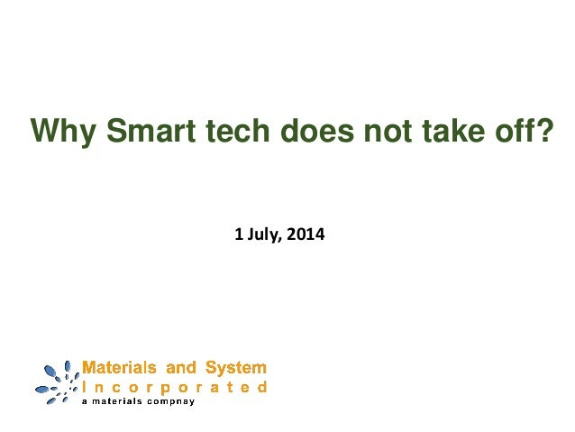 Why Smart tech does not take off? 1 July, 2014