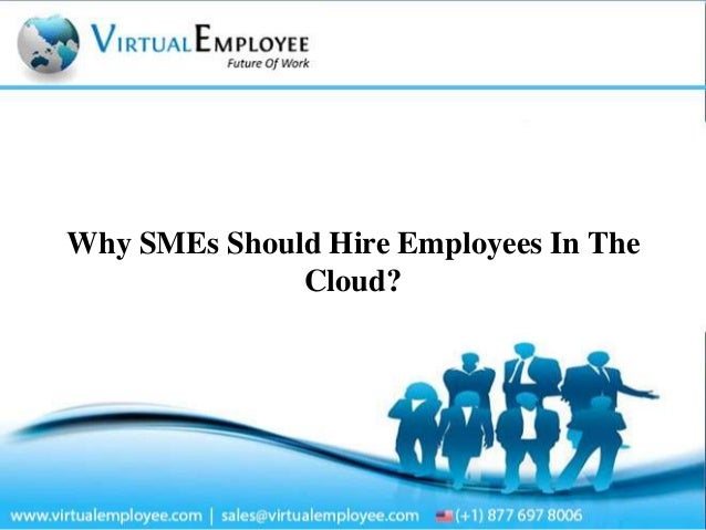 Why SMEs Should Hire Employees In The Cloud?