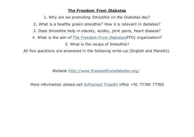 The Freedom From Diabetes 1. Why are we promoting Smoothie on the Diabetes day? 2. What is a healthy green smoothie? How i...