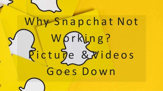 Why Snapchat Not Working|Picture & Videos Goes Down