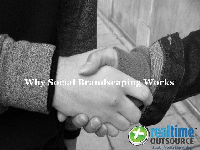 Why Social Brandscaping Works