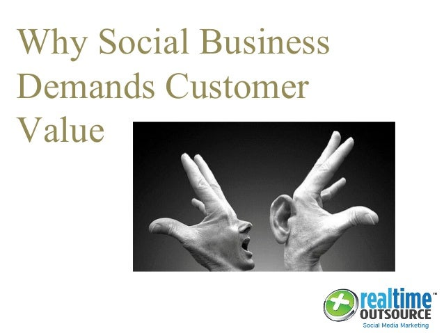Why Social Business Demands Customer Value