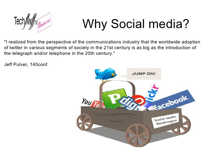 "Why Social media? ""I realized from the perspective of the communications industry that the worldwide adoption of twitter i..."