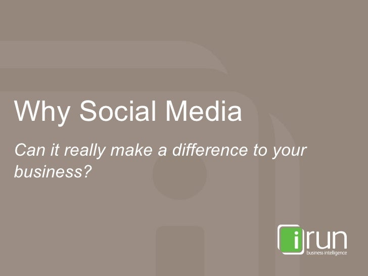 Why Social Media Can it really make a difference to your business?