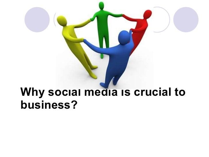 <ul><li>Why social media is crucial to business? </li></ul>