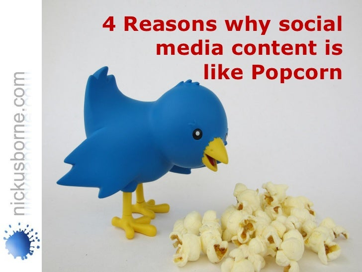 4 Reasons why social    media content is        like Popcorn