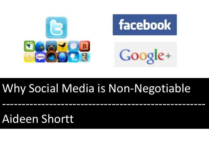 Why Social Media is Non-Negotiable----------------------------------------------------Aideen Shortt