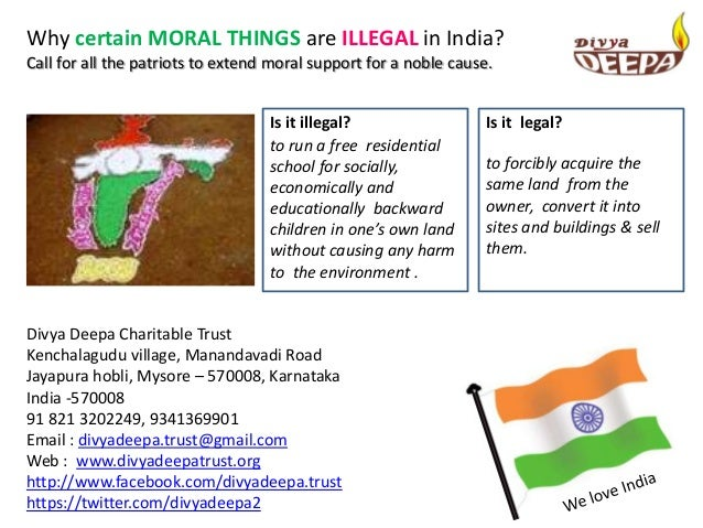 Why certain MORAL THINGS are ILLEGAL in India?Call for all the patriots to extend moral support for a noble cause.        ...