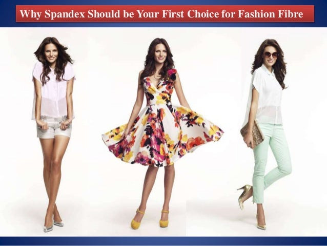 Why Spandex Should be Your First Choice for Fashion Fibre