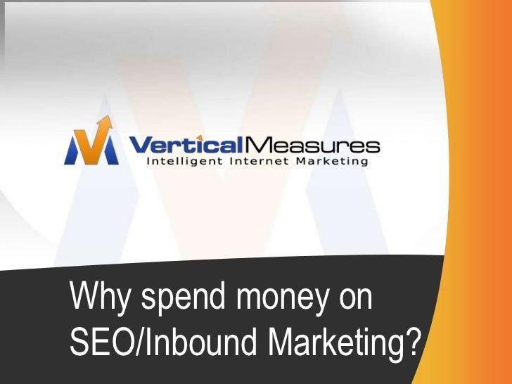 Why spend money on SEO/Inbound Marketing?<br />
