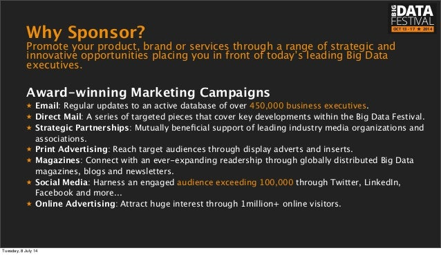 Why Sponsor? Promote your product, brand or services through a range of strategic and innovative opportunities placing you...