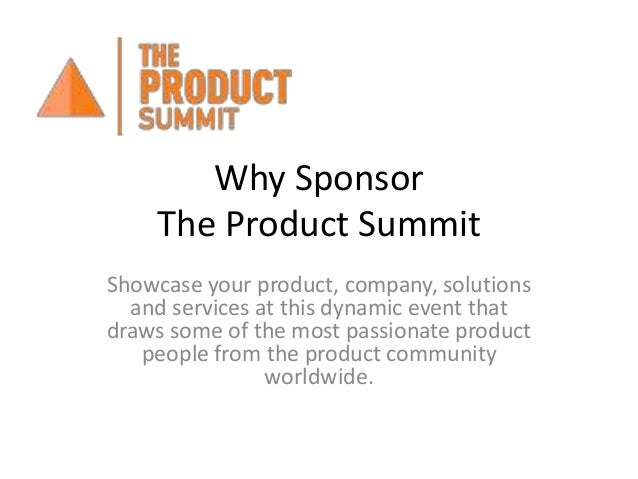 Why Sponsor The Product Summit Showcase your product, company, solutions and services at this dynamic event that draws som...