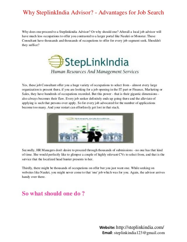 Why SteplinkIndia Advisor? - Advantages for Job Search Why does one proceed to a Steplinkindia Advisor? Or why should one?...