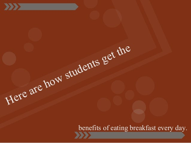 why students should eat breakfast everyday 10 reasons to eat breakfast slideshow list view auto scroll on off veer/best pics 1 brain-boosting powers as you stare off into space at your work desk, you .