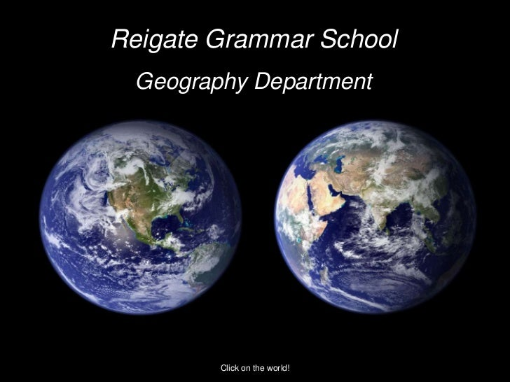 Reigate Grammar School Geography Department        Click on the world!