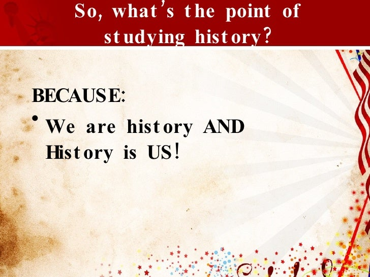 studying history Category: essays research papers title: importance of studying history.